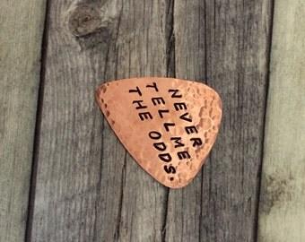 STAR Wars - Never Tell Me The Odds - Han Solo - Hammered Copper Guitar Pick - Handstamped - Fandom - Useful Gift - Force Awakens