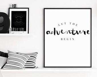 Let the Adventure Begin Print, Travel Print, Adventure Wall Art, Gallery Wall Art Prints, Typography Prints, Inspirational Wall Art Print