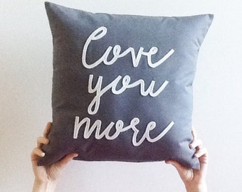 throw pillow, love you more pillow cover, typography pillow cover, word pillow cover, phrase pillow cover, anniversary gift