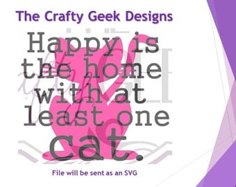 Happy Is The Home With At Least One Cat SVG File
