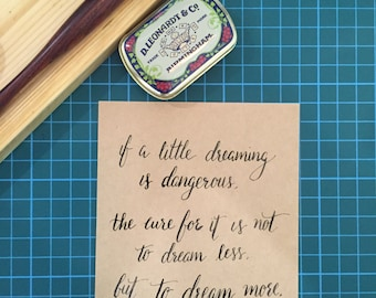 A5 calligraphy print (if a little dreaming is dangerous)
