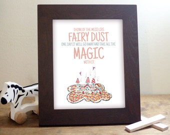 Nursery or Playroom Wall Art Printable wall sign - think of the mess like fairy dust