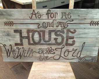 In my house we will serve the Lord Reclaimed Barn wood Signs this one pictured Custom order