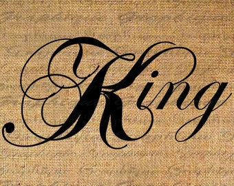 KING Text Fancy Calligraphy Word Digital Collage Sheet Download Burlap Fabric Transfer Iron On Pillows Totes Tea Towels No. 3699