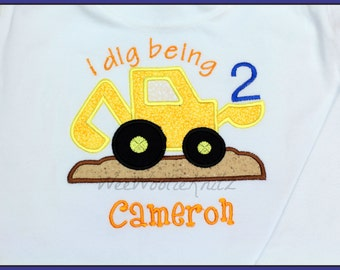 "Backhoe Digger Birthday Shirt Boys ""I Dig Being"" Constuction ANY NUMBER Personalized Applique Toddler 1st 2nd 3rd Summer"