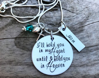 Hand Stamped Custom Memory Necklace, I'll hold you in my heart until I hold you in Heaven