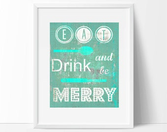 kitchen art, eat drink and be merry, typography, colorful kitchen art, teal, white, textured print