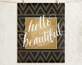 Hello Beautiful 11x14 Print -Inspirational, Motivational, Word Art, Home, Wall Decor -Black, White, Gold