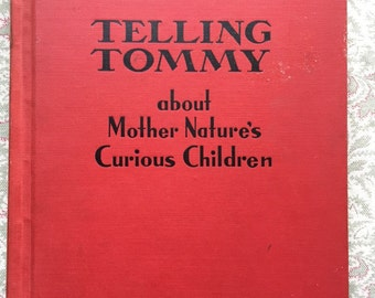 Telling Tommy About Mother Nature's Curious Children - Vintage Kids Book 1939