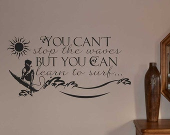 You can't stop the waves but you can learn to surf... KW664 vinyl wall lettering sticker decal