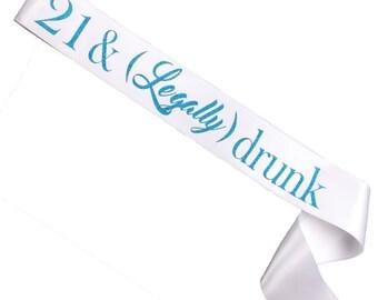 21st Birthday Sash - Finally Legal - Legally Drunk - Birthday Gift - Birthday Favor - Personalized Sash - Custom Sash - Birthday Girl