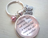 Mother of the groom key chain,gift for mother in law, mother in law jewelry, quote key chain, quote jewelry, mother in law, wedding jewelry