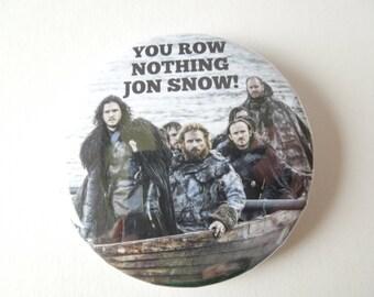 "Game Of Thrones Jon Snow Pinback Button, Compact Mirror or Fridge Magnet -  2.25"""