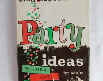 Vintage 1960's Encyclopedia of Party Ideas for Adults Book     Box A