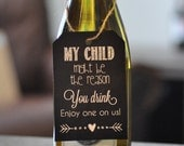 Teacher Wine Gift; My Child Might be the Reason you Drink {Printable} Wine Tag