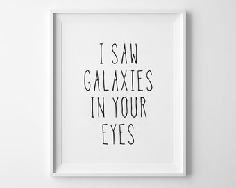 Galaxy Nursery Print, Galaxies Poster, Wall Art, Kids Room Decor, Black and White, Nursery Prints, I Saw Galaxies in Your Eyes.