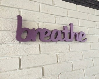 Handpainted wooden BREATHE sign- wall decoration for home, shop, yoga center, Pilates, yard or workplace