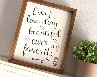 Wood Sign - Every Love Story is Beautiful - Framed Wood Sign - Table Top Sign - Farmhouse Sign - Home Decor - Gift - bedroom decor - Wedding