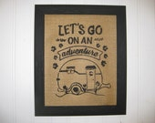 """LET'S go on an ADVENTURE - 8 x 10"""" Burlap Sign Insert - RV Vacation sign decor - Shabby Chic Burlap Decorations"""