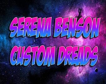 RESERVED FOR Serena Benson Custom Synthetic Dreadlock Set