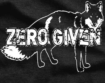 Zero Fox Given T Shirt - Unisex Adult Tshirt - Dont Give A T-Shirt - Fox Tshirt - Fox Gift - Mens Womens Tshirt Funny Tshirts Gift Ideas Tee