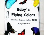 Baby's Flying Colors, Cloth Baby Book - Educational Toy - Butterflies - English, Spanish, French and Chinese Characters -GOTS Organic Cotton
