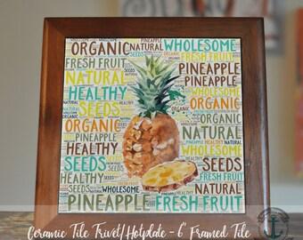 "Trivet Hot Plate:  Pineapple Typography  6"" Ceramic Tile Framed (Trivet) OR Single Tile (3 sizes) | Options and Pricing via Dropdown"