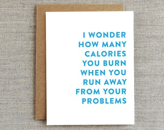 Funny Friendship Card, Just Because Card, Friendship Card, Sarcastic Card, Humorous Card, Card for Friend, Problems Card, Calories Card