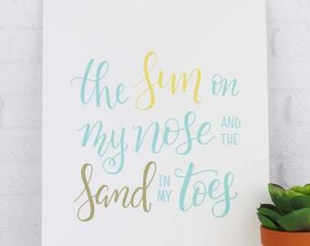 Beach Art Print, The Sun on my Nose and the Sand in my Toes, Summer Hand Lettered Quote Typography Wall Decor, Nautical Ocean Theme Art