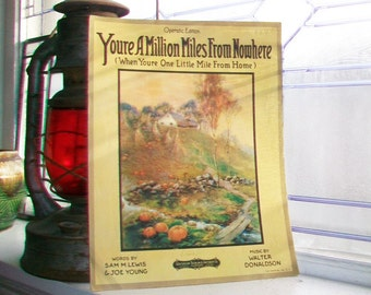Vintage Sheet Music 1919 You're A Million Miles From Nowhere When You're One Little Mile From Home
