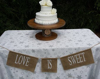 Love Is Sweet Banner, Burlap Banner, Rustic Wedding, Burlap Wedding, Burlap Love Is Sweet, Table Banner, Reception Banner, Wedding Banner