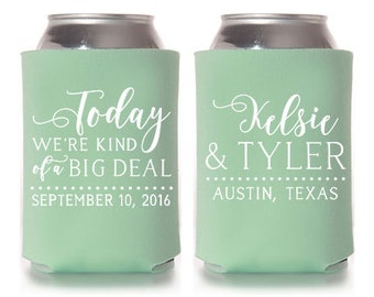 Custom Wedding Favor - Today We're Kind of a Big Deal Can Coolers