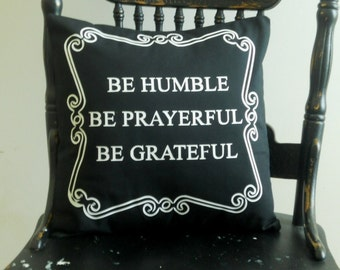 Black and White Be Humble Quote Pillow