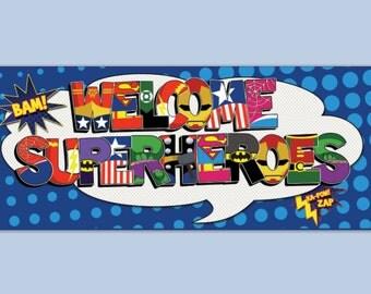 Welcome Superheroes Banner - digital file