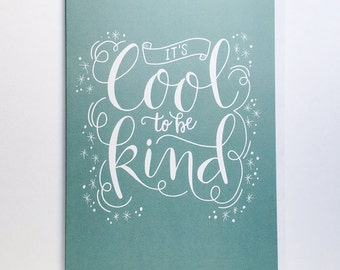 Greeting Card ~ It's Cool To Be Kind ~ Lettered Message ~ Motivational Quote ~ Inspirational Words