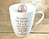 At Least You're Not Giving Handjobs Mug, DISCOUNTED SECOND Mature Coffee Cup, Medieval Renaissance Art, 14 oz Handmade Mug Snarky Humor