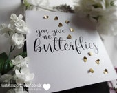 You give me butterflies...lovely romantic & personalised card!