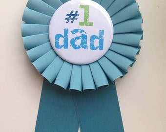 Best Dad Ever,  No 1 Dad, Rosette Pin, Fathers Day Ribbon
