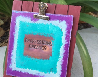 Dreamer plaque / copper stamping