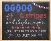 Fourth of July Pregnancy Announcement Sign PRINTABLE July 4th new baby chalkboard poster Stars Stripes Sleepless Nights