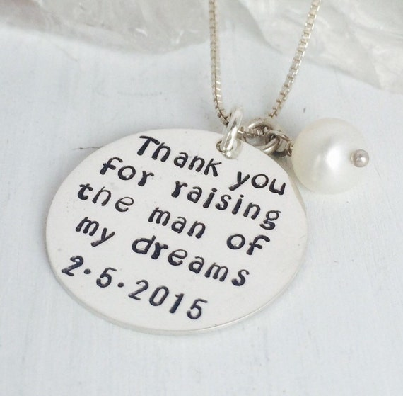 Thank You For Raising The Man of my Dreams, Sterling Silver, Custom Made, Hand Stamped, Mother-in-law, Wedding Necklace Gift with Pearl
