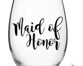 Maid of Honor decal for wine glass / DIY Decal /  Tumbler Decal