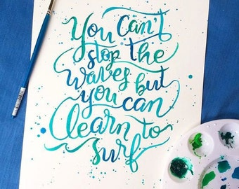 Inspirational Quote Beach Decor Surf Decor You Can't Stop the Waves but You Can Learn to Surf Watercolor Hand Lettering Print Ocean Sea Blue