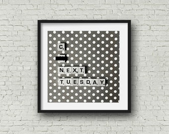 C U Next Tuesday Scrabble Tile Photography Snarky Mature Gift for Friends Funny Gag Gift