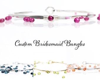 Set Of Custom BRIDESMAID Bangle Bracelets / Birthstone Bridesmaid Bracelets / Custom Wedding Color Jewelry / Maid Of Honor Gift for Her
