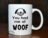 You Had Me At Woof, Coffee Mug, Vinyl Coffee Mug, Dog Lover, Rescue Dog, Coffee Cup, White Mug, Vinyl Decal Mug, Personalized, Funny Cup