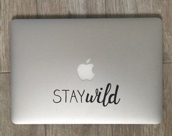 Stay Wild - Vinyl Decal - Laptop Decal - Macbook Decal - Laptop Sticker - Macbook Sticker - Vinyl Sticker - Car Decal