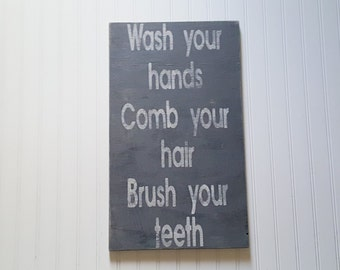 Distressed Comb your hair, brush your teeth, wash your hands wood sign/Bathroom decor