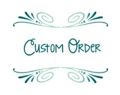 Custom Order for Betsy Furr