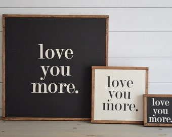 LOVE YOU MORE Painted Wood Sign | Wall decor (Rustic Chic, Modern Farmhouse, fixer upper) Free Shipping